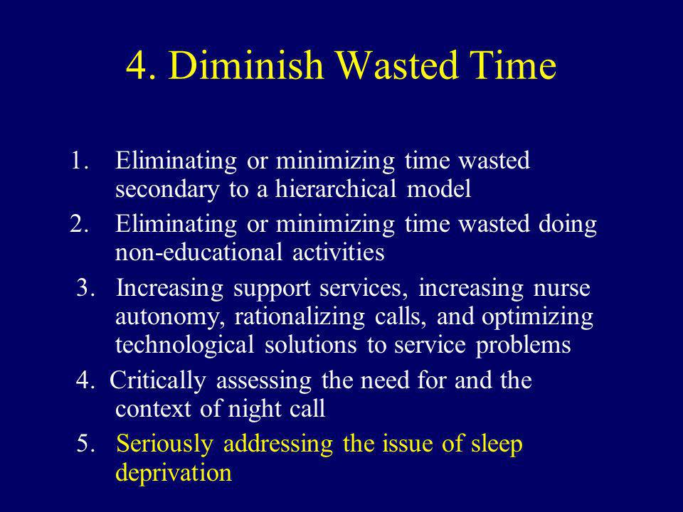 4. Diminish Wasted Time Eliminating or minimizing time wasted secondary to a hierarchical model.