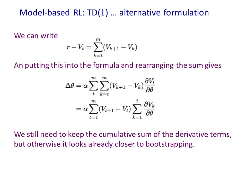Model-based RL: TD(1) … alternative formulation