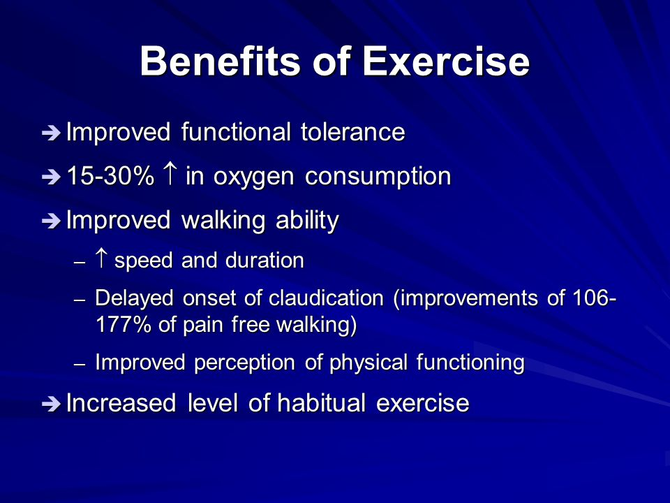 Benefits of Exercise Improved functional tolerance
