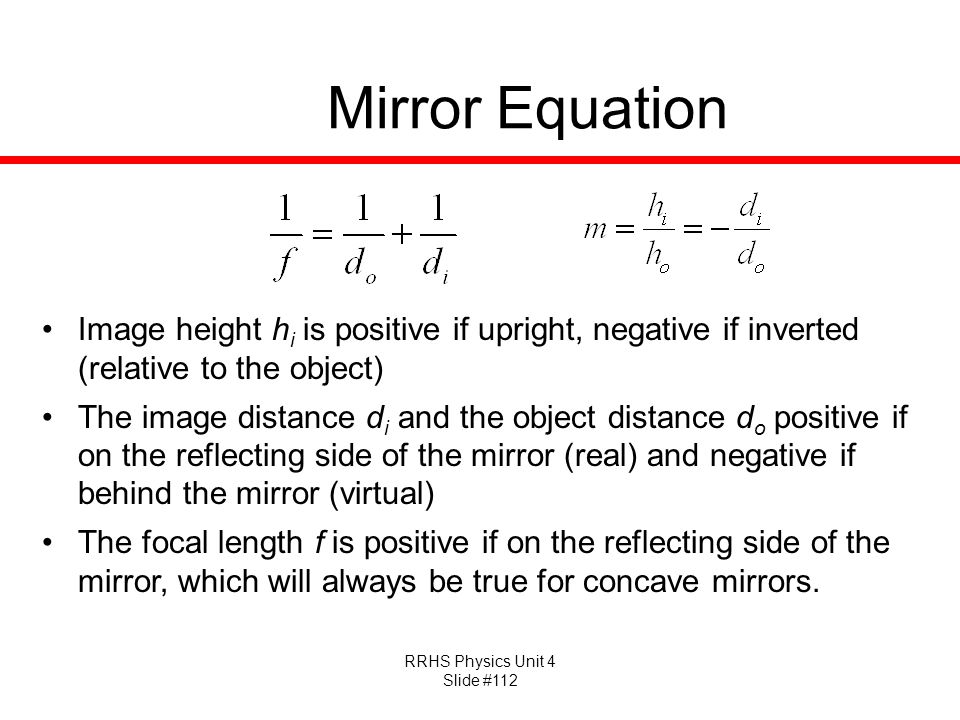 Mirror Equation Image height hi is positive if upright, negative if inverted (relative to the object)