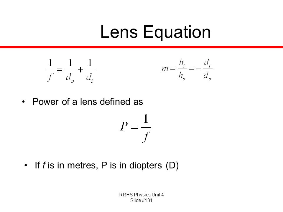 Lens Equation Power of a lens defined as