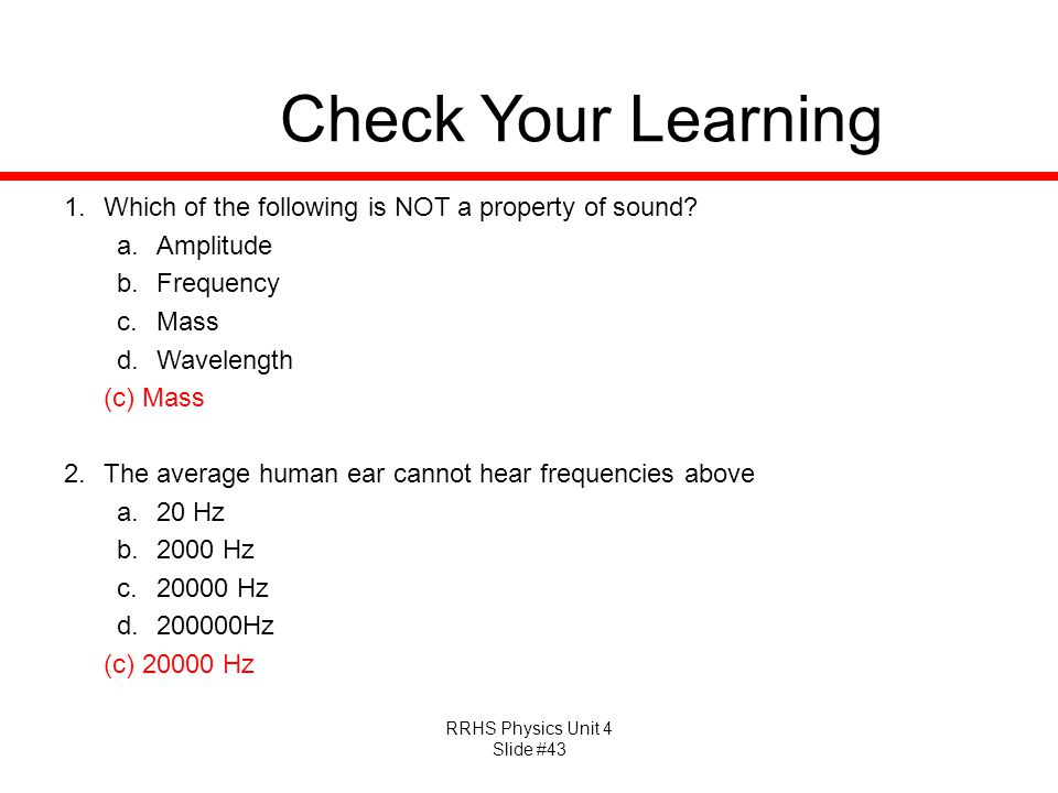 Check Your Learning Which of the following is NOT a property of sound