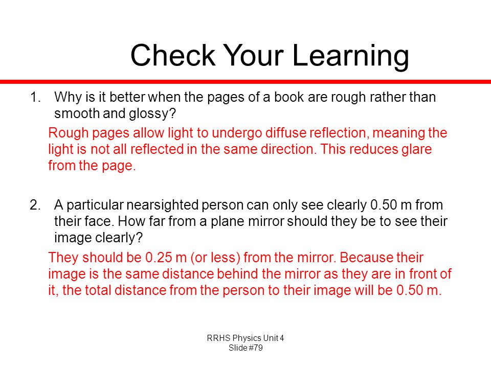 Check Your Learning Why is it better when the pages of a book are rough rather than smooth and glossy