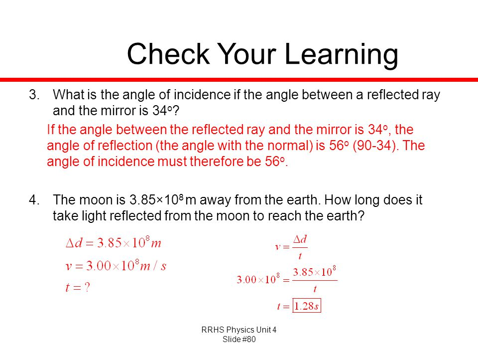 Check Your Learning What is the angle of incidence if the angle between a reflected ray and the mirror is 34o