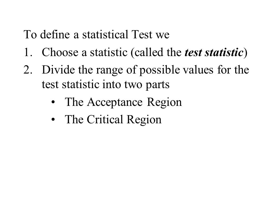 To define a statistical Test we