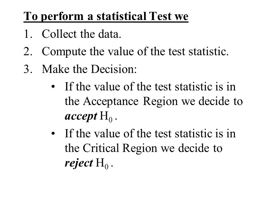 To perform a statistical Test we
