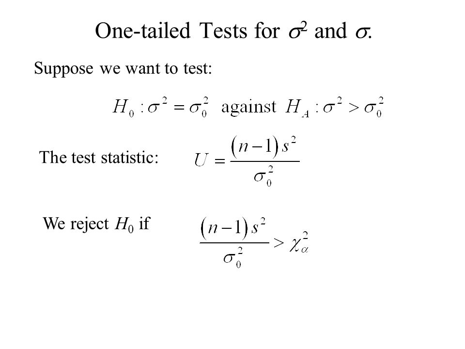 One-tailed Tests for s2 and s.
