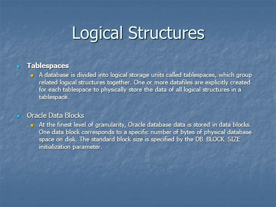Logical Structures Tablespaces Oracle Data Blocks