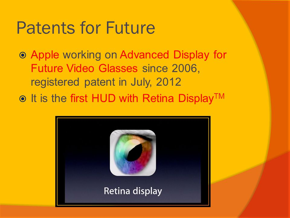 Patents for Future Apple working on Advanced Display for Future Video Glasses since 2006, registered patent in July, 2012.
