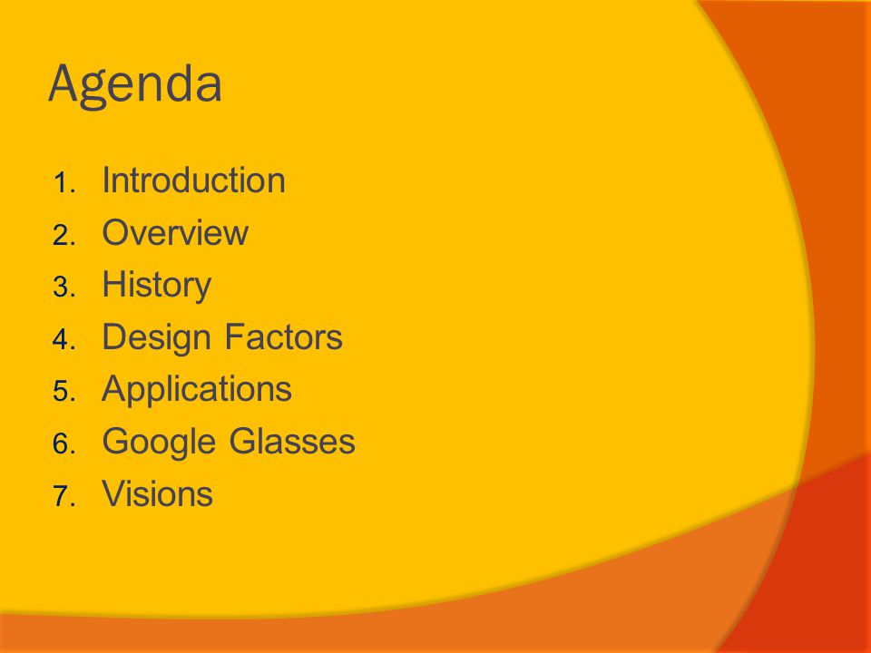 Agenda Introduction Overview History Design Factors Applications