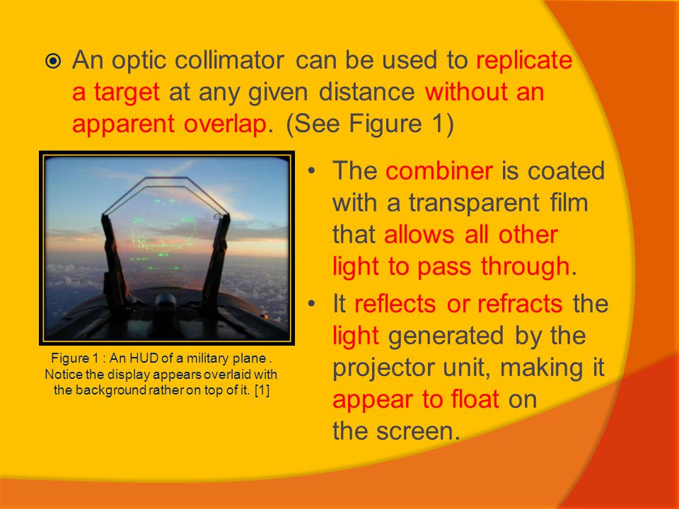 An optic collimator can be used to replicate a target at any given distance without an apparent overlap. (See Figure 1)