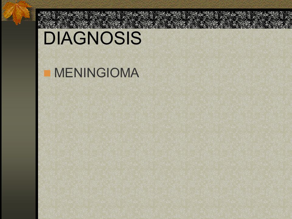 DIAGNOSIS MENINGIOMA