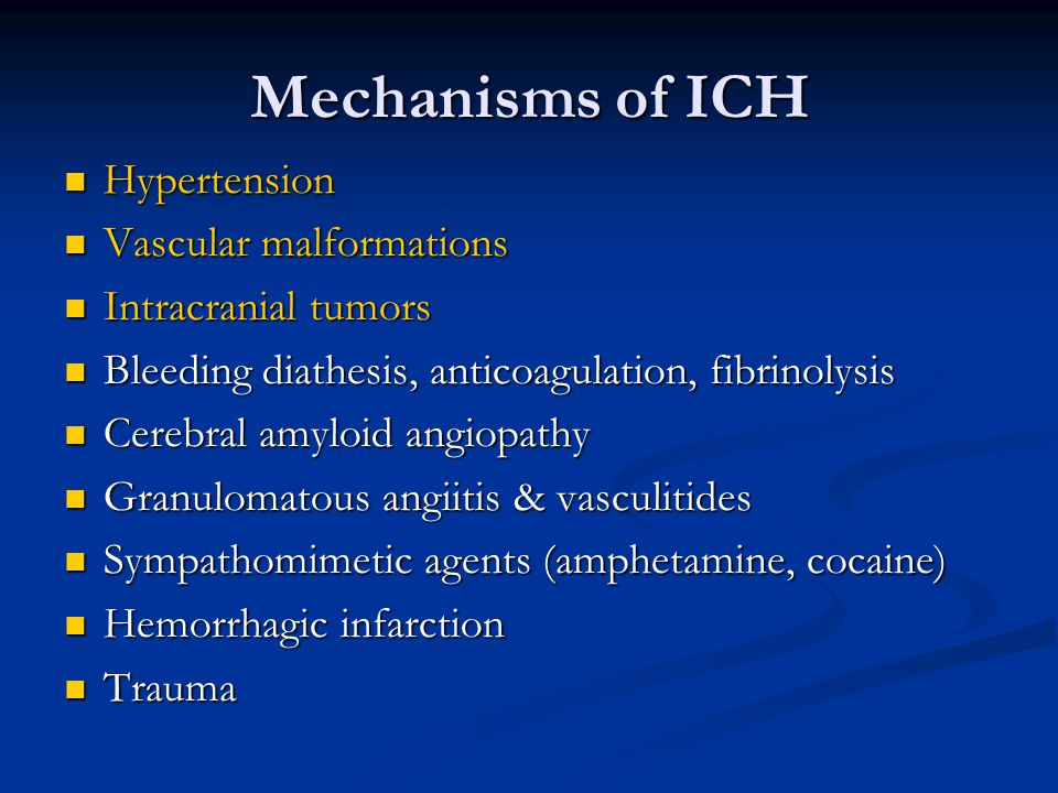 Mechanisms of ICH Hypertension Vascular malformations