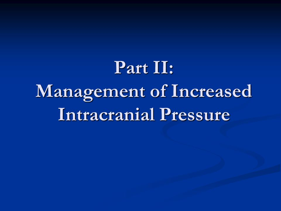 Part II: Management of Increased Intracranial Pressure
