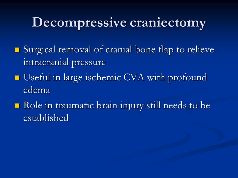 Decompressive craniectomy