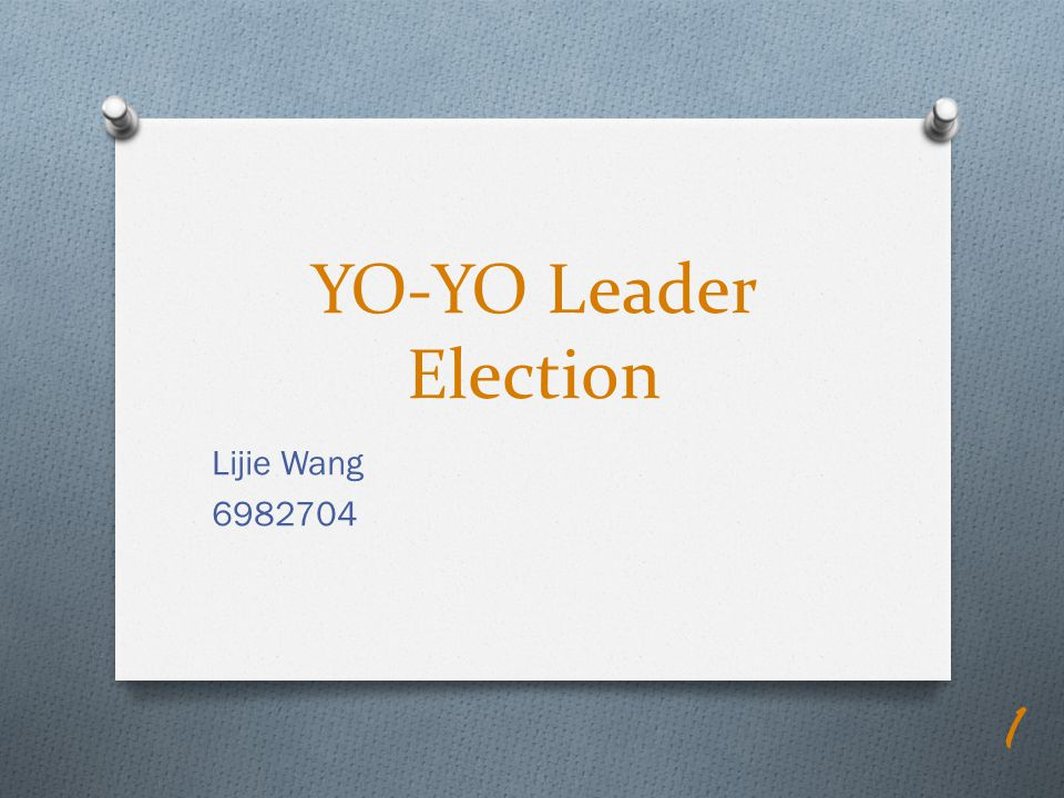 YO-YO Leader Election Lijie Wang 6982704