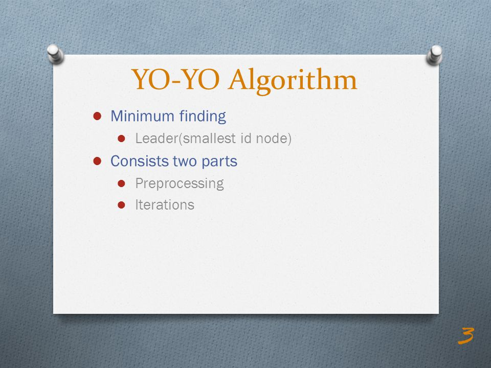 YO-YO Algorithm Minimum finding Consists two parts