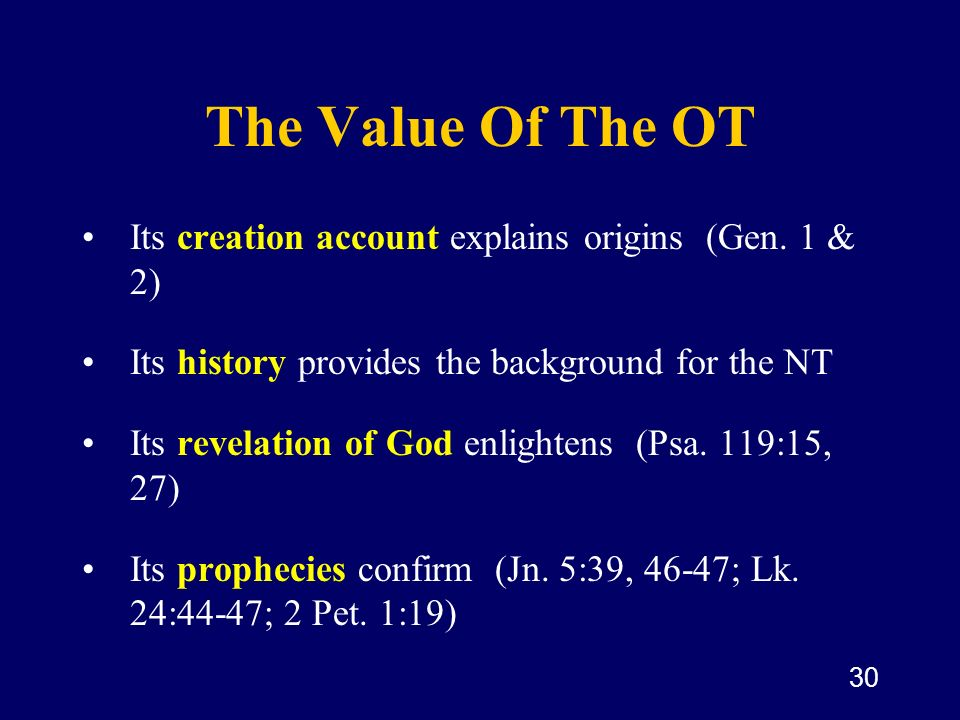 The Value Of The OT Its creation account explains origins (Gen. 1 & 2)
