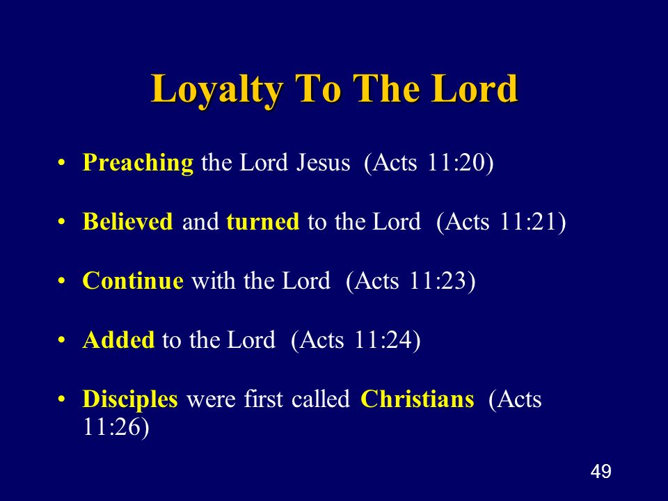 Loyalty To The Lord Preaching the Lord Jesus (Acts 11:20)