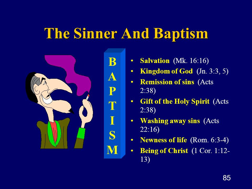 The Sinner And Baptism B A P T I S M Salvation (Mk. 16:16)