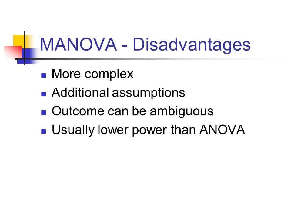 MANOVA - Disadvantages