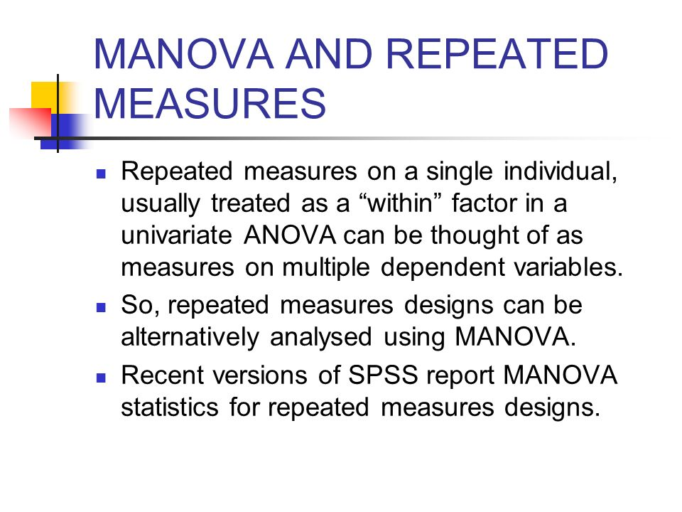 MANOVA AND REPEATED MEASURES