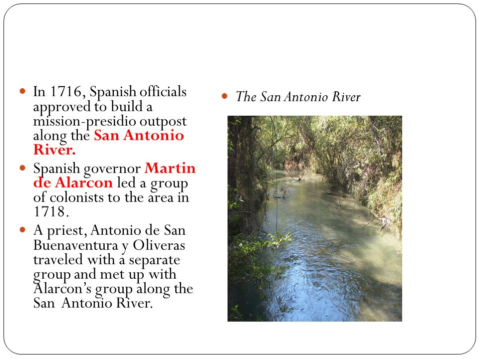 In 1716, Spanish officials approved to build a mission-presidio outpost along the San Antonio River.