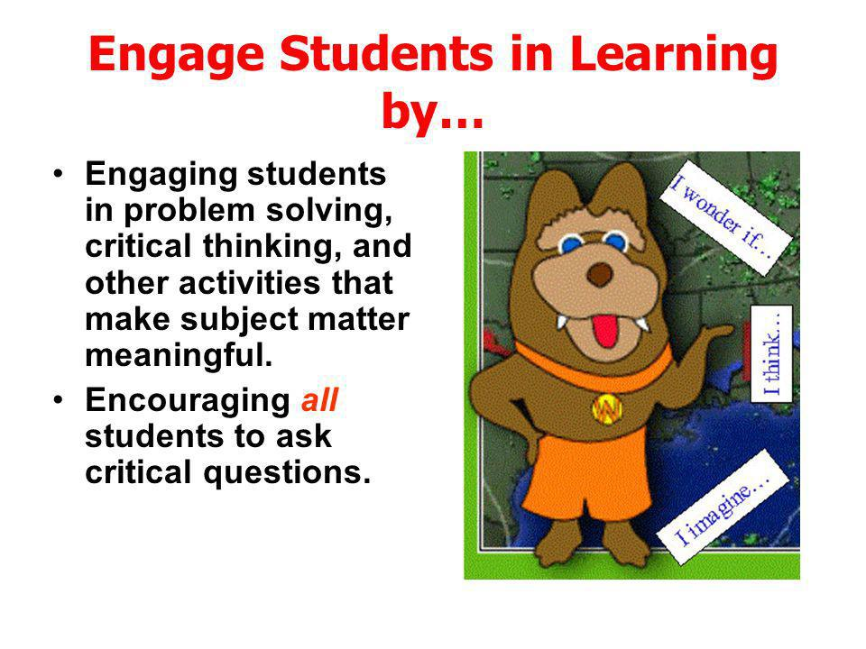 Engage Students in Learning by…