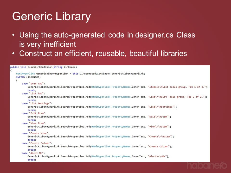 Generic Library Using the auto-generated code in designer.cs Class is very inefficient.