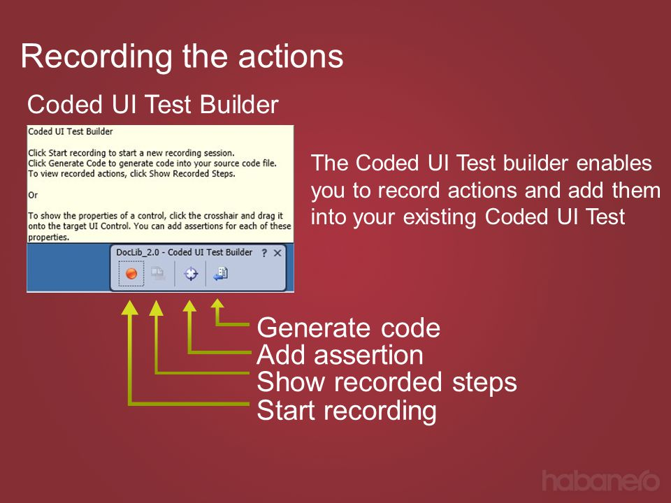 Recording the actions Generate code Add assertion Show recorded steps