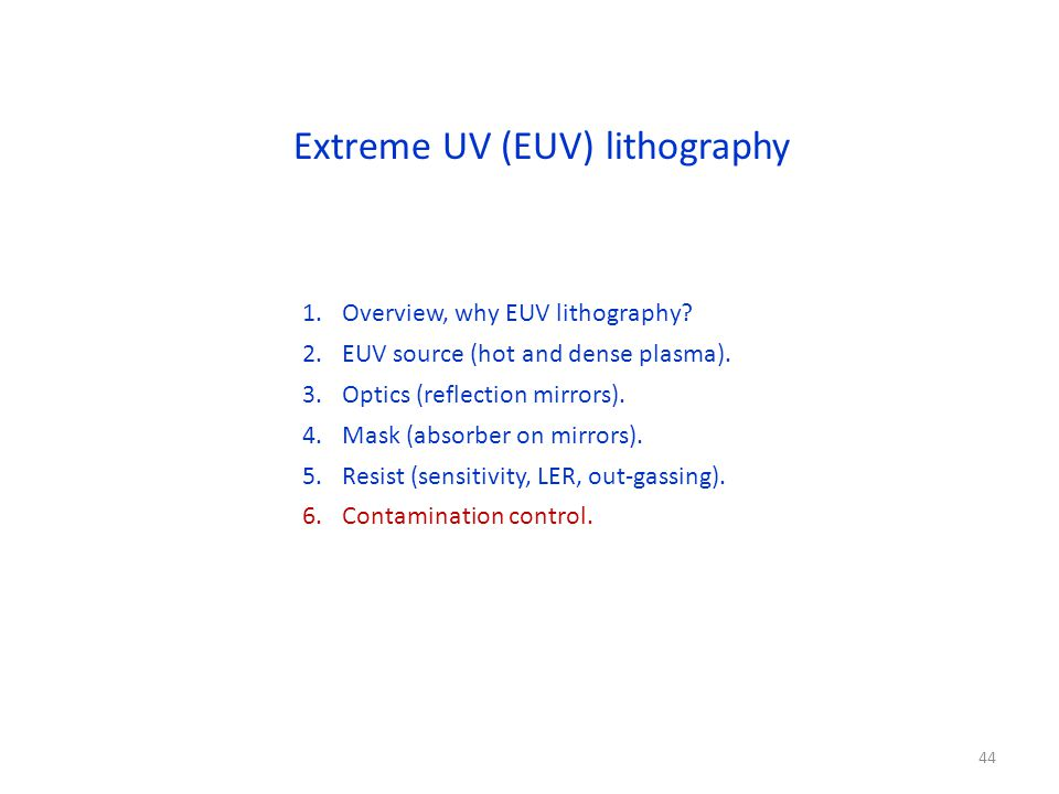 Extreme UV (EUV) lithography