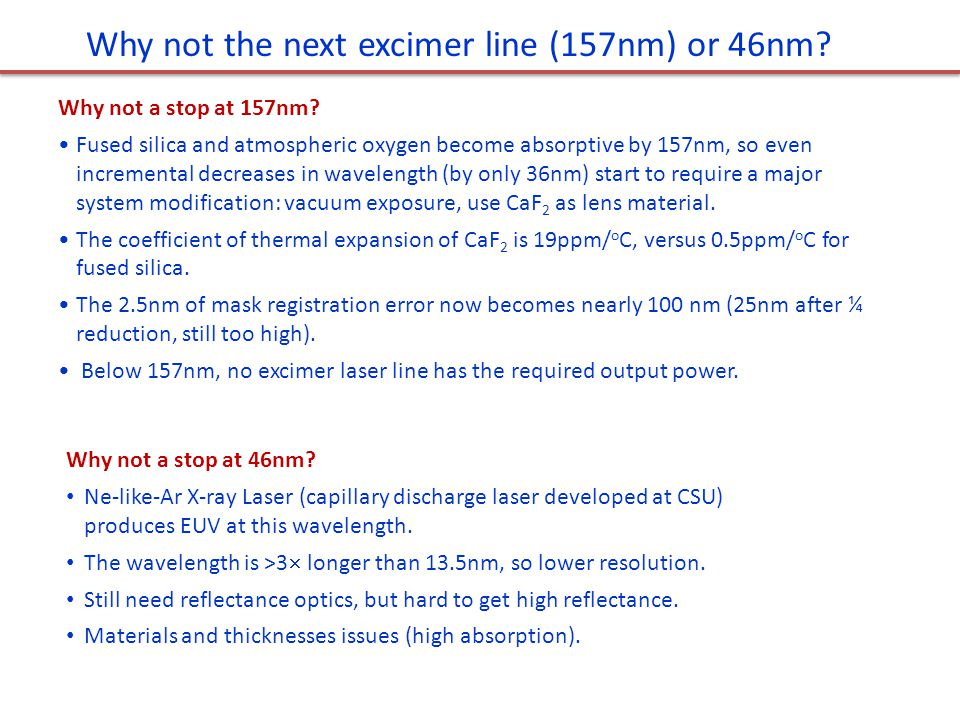Why not the next excimer line (157nm) or 46nm