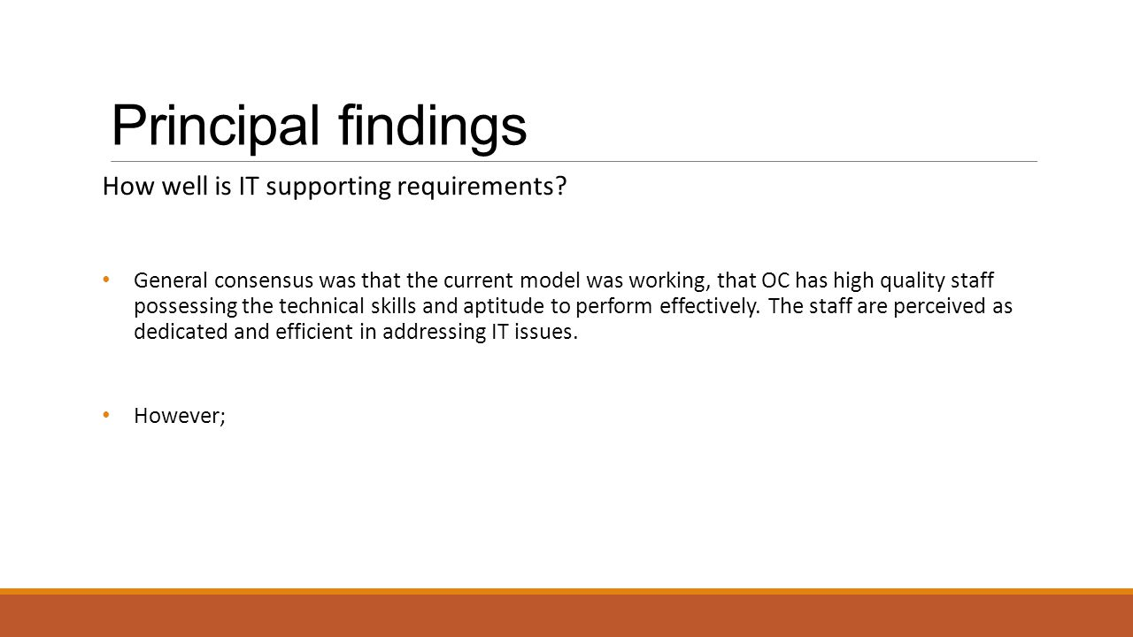 Principal findings How well is IT supporting requirements
