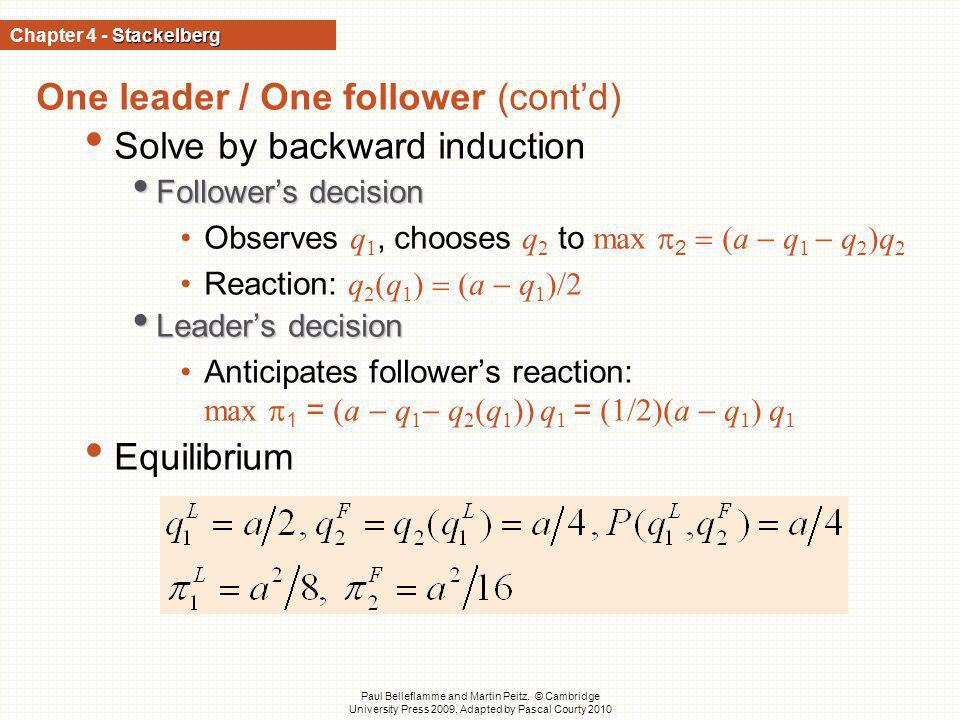 One leader / One follower (cont'd) Solve by backward induction