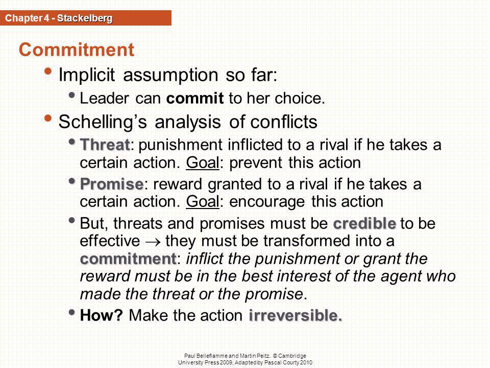 Implicit assumption so far: Schelling's analysis of conflicts