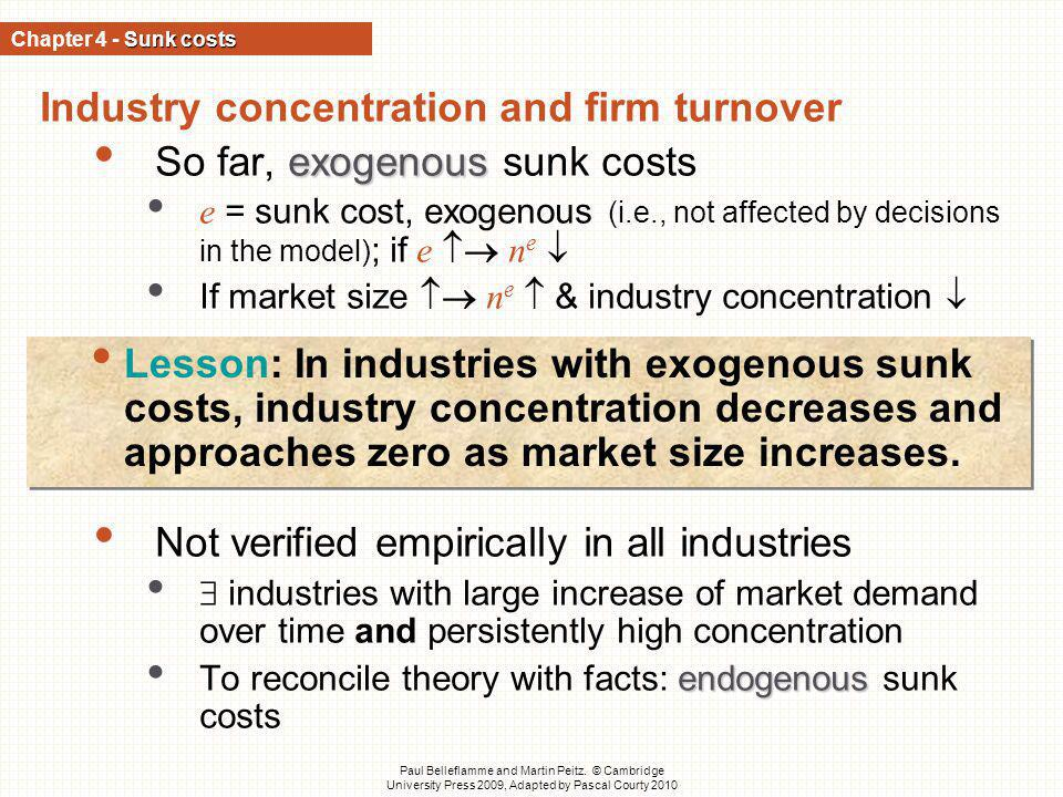 Industry concentration and firm turnover So far, exogenous sunk costs
