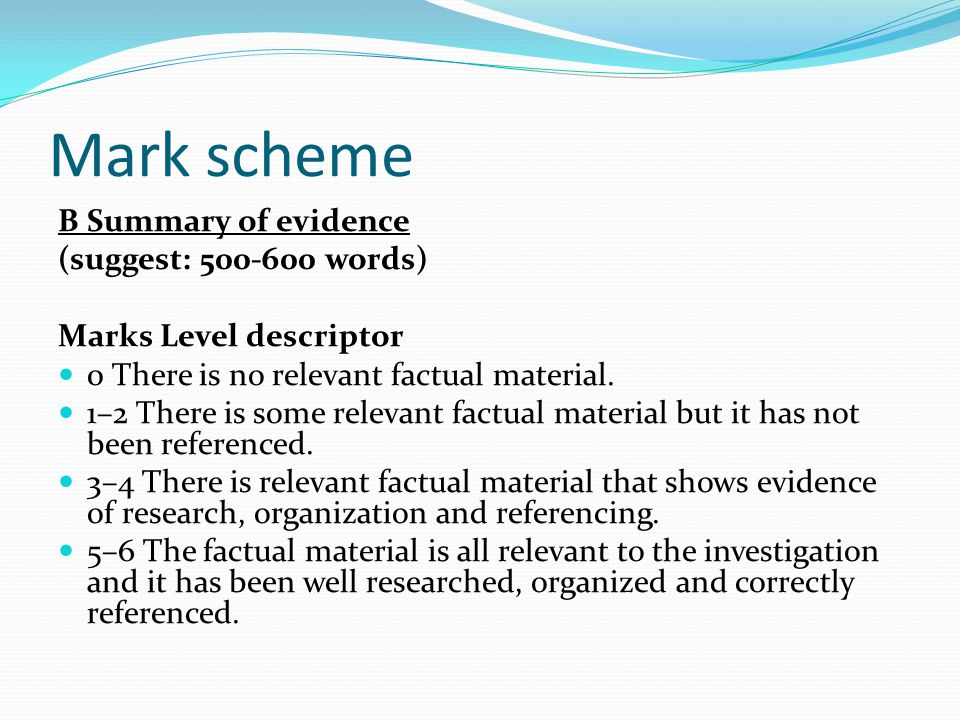 Mark scheme B Summary of evidence (suggest: words)
