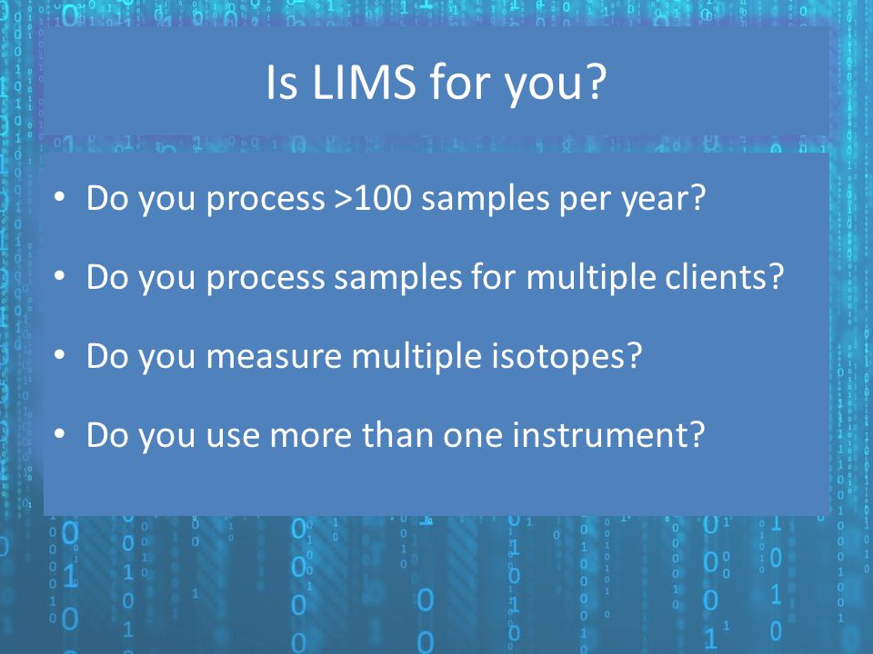 Is LIMS for you Do you process >100 samples per year