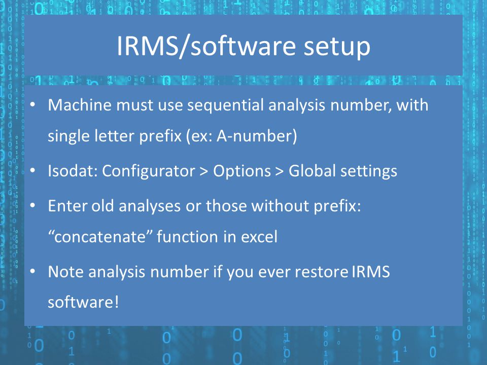 IRMS/software setup Machine must use sequential analysis number, with single letter prefix (ex: A-number)