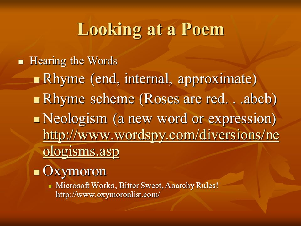 Looking at a Poem Rhyme (end, internal, approximate)