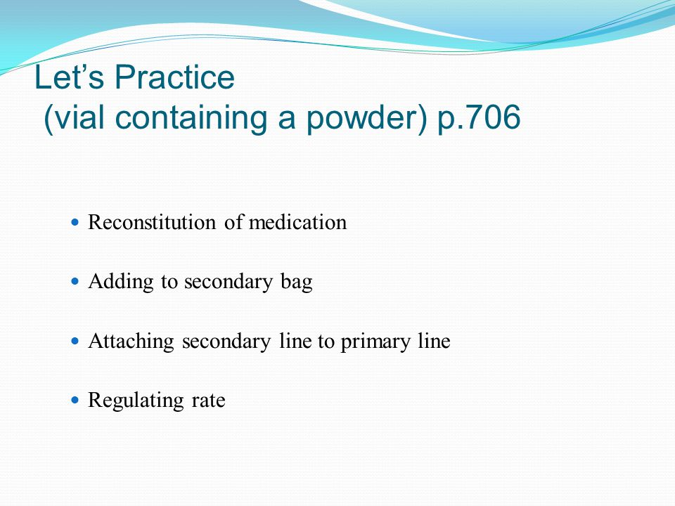 Let's Practice (vial containing a powder) p.706