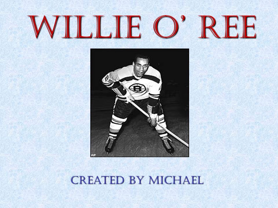 Willie O' Ree Created by Michael