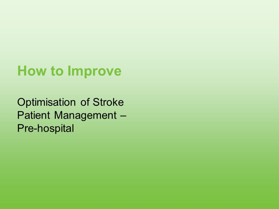 Optimisation of Stroke Patient Management – Pre-hospital