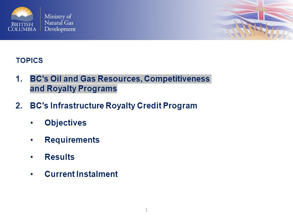 BC s Oil and Gas Resources, Competitiveness and Royalty Programs