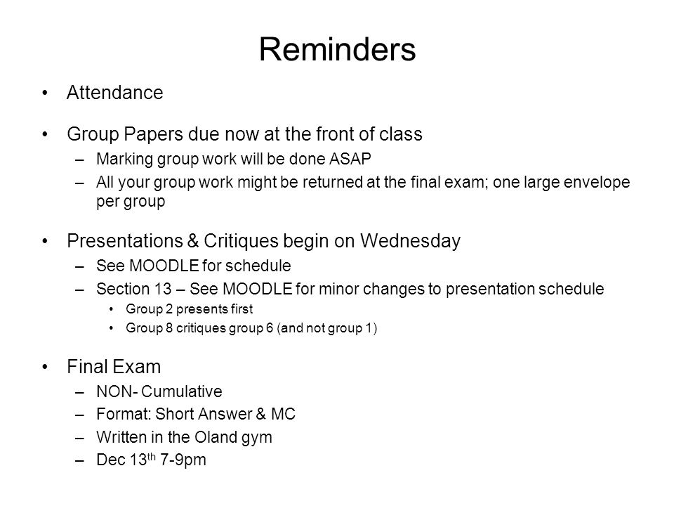 Reminders Attendance Group Papers due now at the front of class