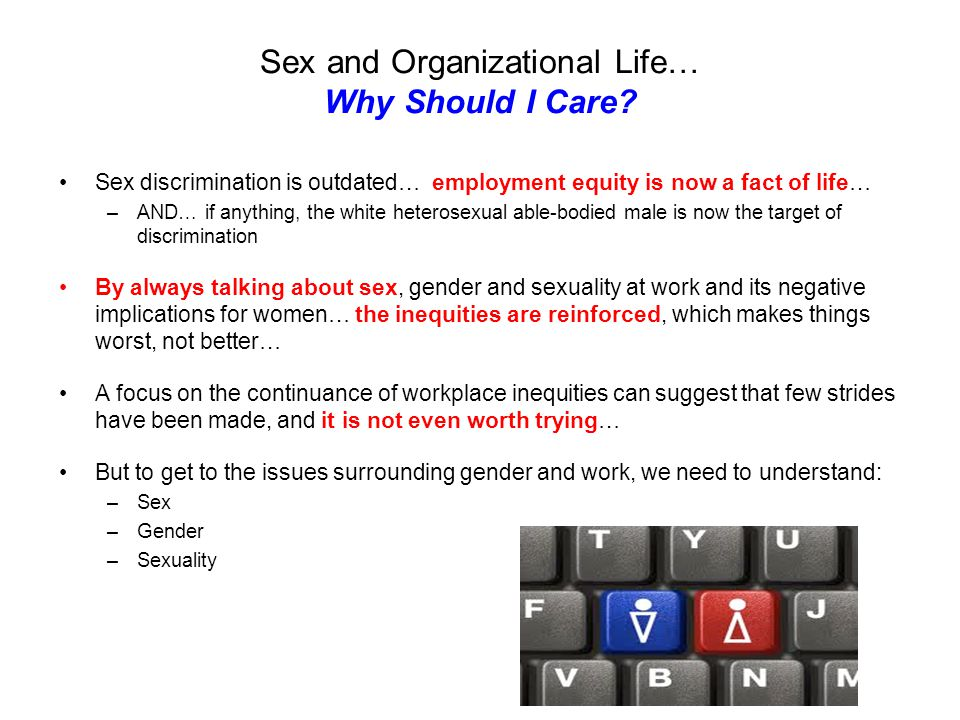 Sex and Organizational Life… Why Should I Care