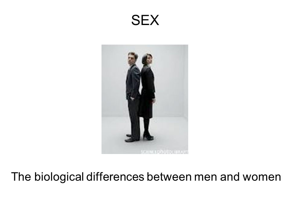 The biological differences between men and women