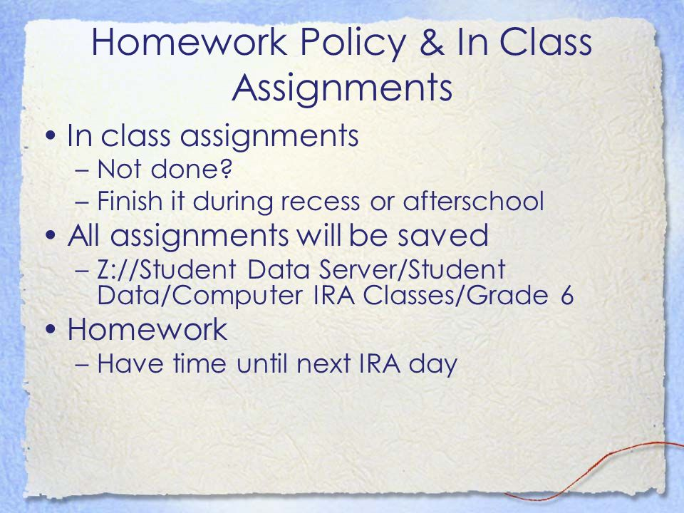 Homework Policy & In Class Assignments