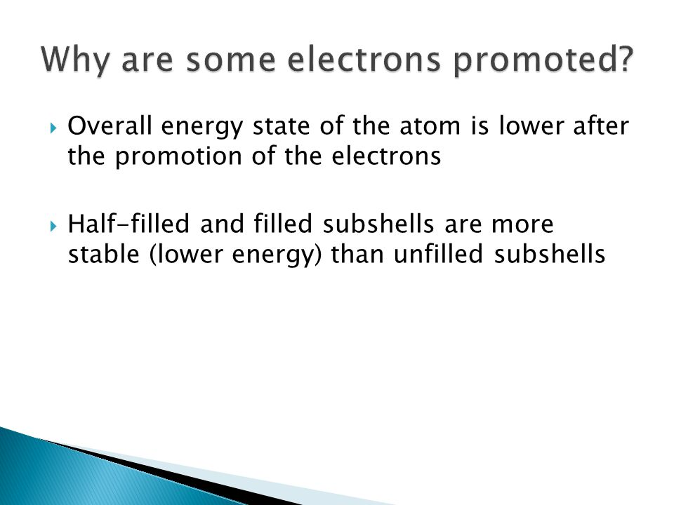 Why are some electrons promoted