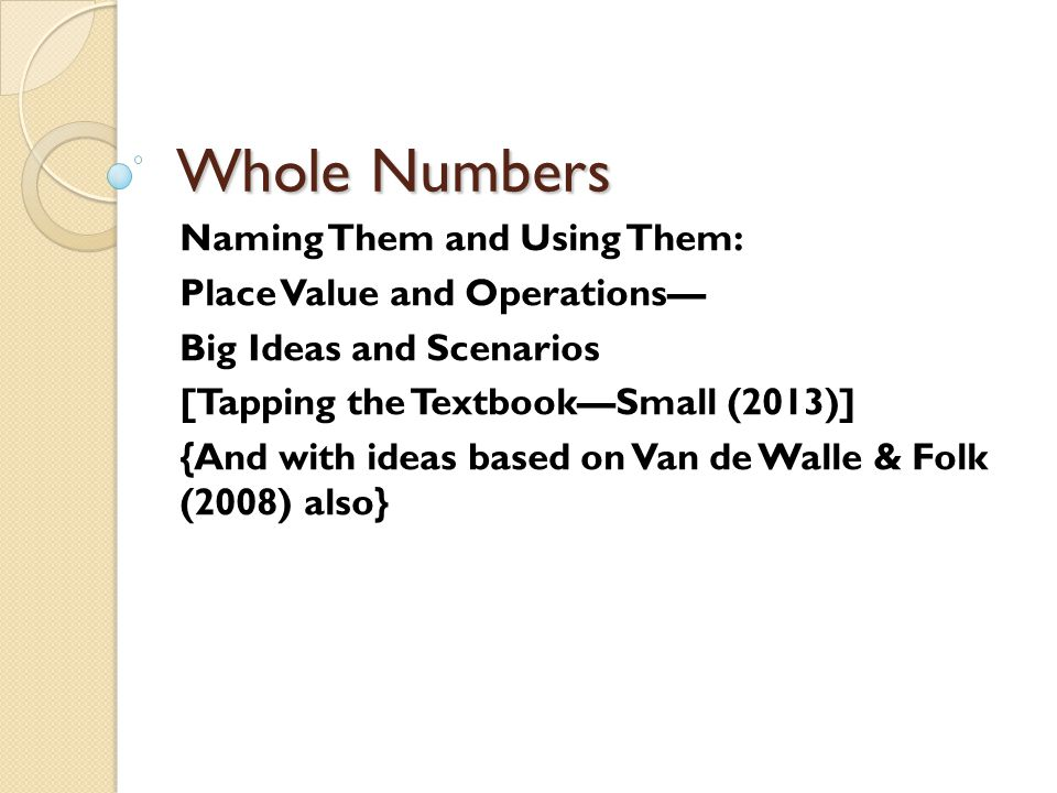 Whole Numbers Naming Them and Using Them: Place Value and Operations—